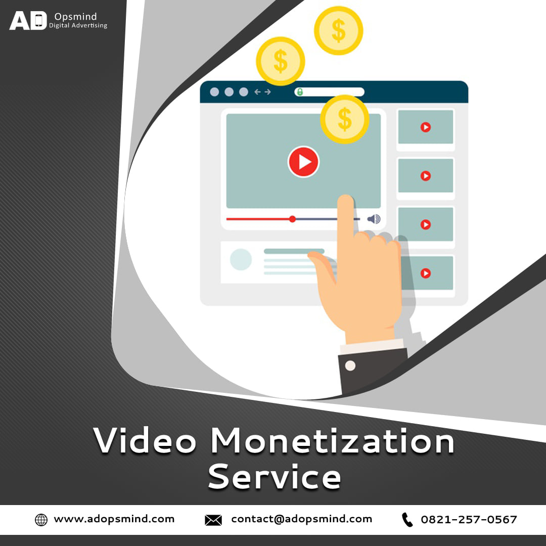 Video monetization Services from an agency likewww.adopsmind.com,